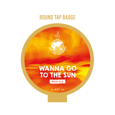 Lost and Grounded Wanna Go To The Sun Tap Badge